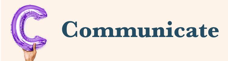 C - Communicate